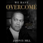 Jason Hill Vindicates the American Dream against Ta-Nehisi Coates's Delusional Race Rhetoric